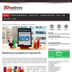 MakerBot lance son AppStore de l'impression 3D - 3Dnatives
