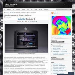 MakerBot Replicator 2 – Retour d'expérience