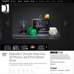 MakerBot Unveils Next-Gen 3D Printer, And First Retail Store