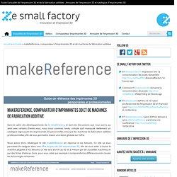makeReference, comparateur d'imprimantes 3D et de machines de fabrication additive