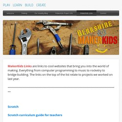 MakerKids Links - PLAY  LEARN  BUILD  CREATE