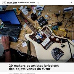 20 makers et artistes bricolent des objets venus du futur