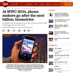 At MWC 2014, phone-makers go after the next billion, biometrics