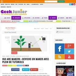 Oui Are Makers : deviens un maker avec plein de tutoriels