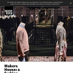 Makers House: a fashion and craft pop-up from Burberry and The Ne