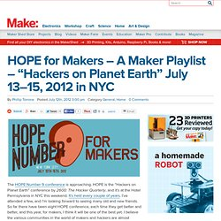 "HOPE for Makers – A Maker Playlist – ""Hackers on Planet Earth"" July 13–15, 2012 in NYC"