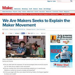 We Are Makers Seeks to Explain the Maker Movement