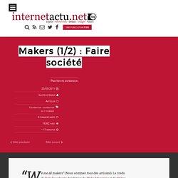 Makers (1/2) : Faire société