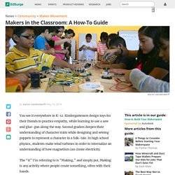Makers in the Classroom: A How To Guide
