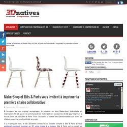 MakerShop et Bits & Parts vous invitent à imprimer la première chaise collaborative