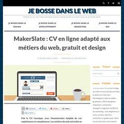 MakerSlate : CV en ligne adapté aux métiers du web, gratuit et design