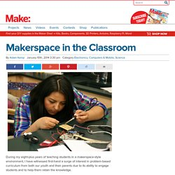 Makerspace in the Classroom - Make: