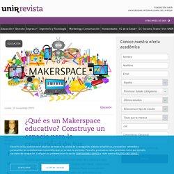 ¿Qué es un Makerspace educativo? Construye un espacio para la creatividad de tus alumnos