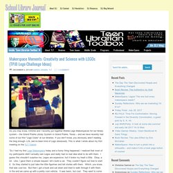 Makerspace Moments: Creativity and Science with LEGOs (TPiB Lego Challenge Ideas)