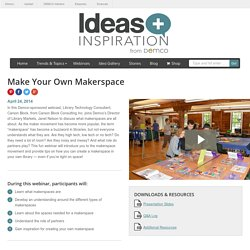 Make Your Own Makerspace - Ideas & Inspiration from Demco