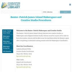Baxter-Patrick James Island Makerspace and Creative Studio Procedures