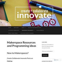 Makerspace Resources and Programming ideas