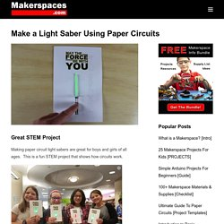 Makerspace Project - Make a Light Saber Using Paper Circuits