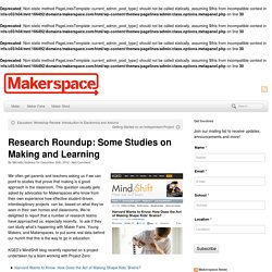 Research Roundup: Some Studies on Making and Learning