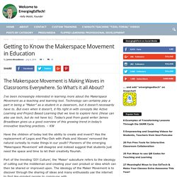 Getting to Know the Makerspace Movement in Education