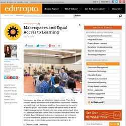 Makerspaces and Equal Access to Learning