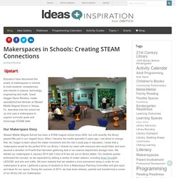 Makerspaces in Schools: Creating STEAM Connections