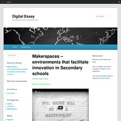 Makerspaces – environments that facilitate innovation in Secondary schools