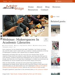 Webinar: Makerspaces In Academic Libraries » MakerBridge