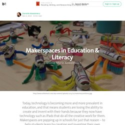 Makerspaces in Literacy — Reading, Writing, and Researching in a Digital World