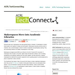 » Makerspaces Move into Academic Libraries ACRL TechConnect Blog