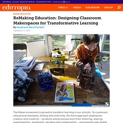 ReMaking Education: Designing Classroom Makerspaces for Transformative Learning