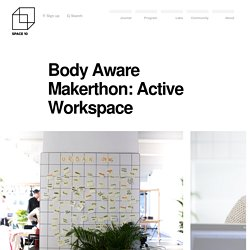 Body Aware Makerthon: Active Workspace