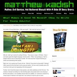 What Makes A Good YA Novel? (How To Write For Young Adults) - MatthewKadish.com