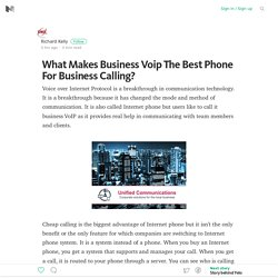 What Makes Business Voip The Best Phone For Business Calling?