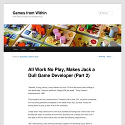 All Work No Play, Makes Jack a Dull Game Developer (Part 2)