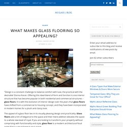 What Makes Glass Flooring So Appealing? - AIS GLASS