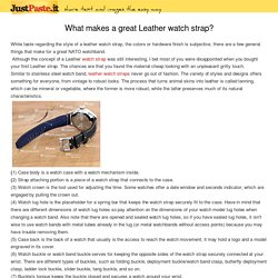 What makes a great Leather watch strap?