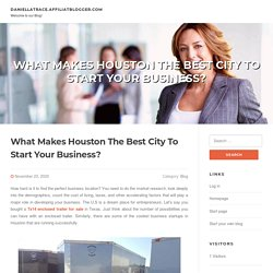 What Makes Houston The Best City To Start Your Business?