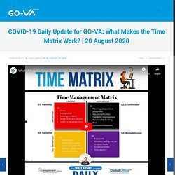 What Makes the Time Matrix Work? - COVID-19 Daily Update for GO-VA