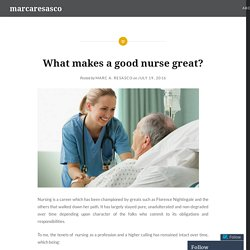 What makes a good nurse great? – marcaresasco