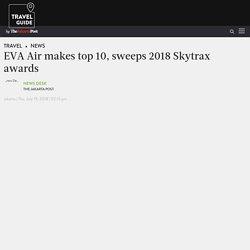EVA Air makes top 10, sweeps 2018 Skytrax awards - News