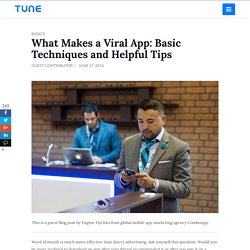 What Makes a Viral App: Basic Techniques and Helpful Tips