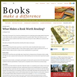 What Makes a Book Worth Reading? - Books Make a Difference