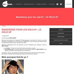 MakeSense pour les nuls #1 : LE HOLD UP
