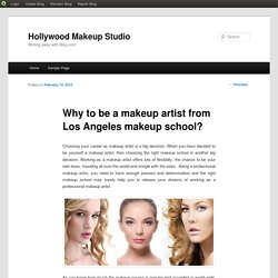 Why to be a makeup artist from Los Angeles makeup school?