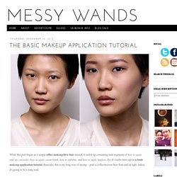 Messy Wands: The Basic Makeup Application Tutorial