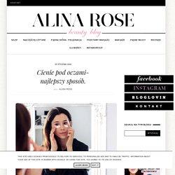 Alina Rose Makeup Blog: Cienie pod oczami- najlepszy sposób.