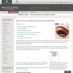 How to Get The Best Shape For Your Brows!: Eyes: Makeup Tips: Cosmetics Cop Expert Advice