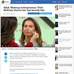 Makeup entrepreneur Trish McEvoy shares her top beauty tips