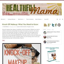 Knock Off Makeup: What You Need to Know